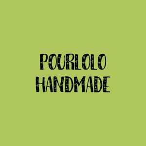 pourlolo #handmade